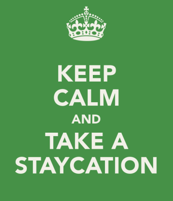 keep-calm-and-take-a-staycation